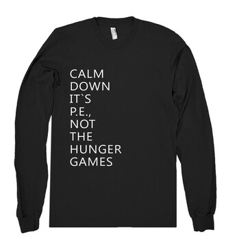shirt shirtoopia quote on it the hunger games