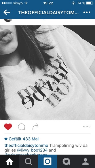 t-shirt white daisy tomlinson white t-shirt quote on it