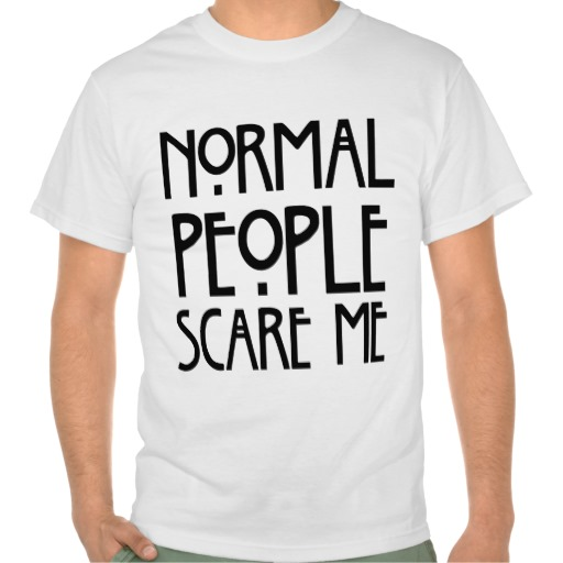 Humourous Normal People Scare Me White T-Shirt | Zazzle.co.uk