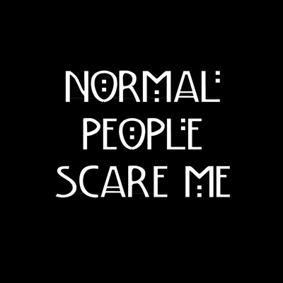 Normal People Scare Me Art Print by Zharaoh  | Society6