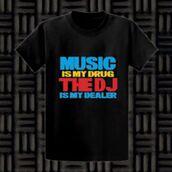 t-shirt,music is my drug the dj is my dealer t-shirt,imgeee,music,music t,party shirt,dj,disc jockey,hip hop,rap