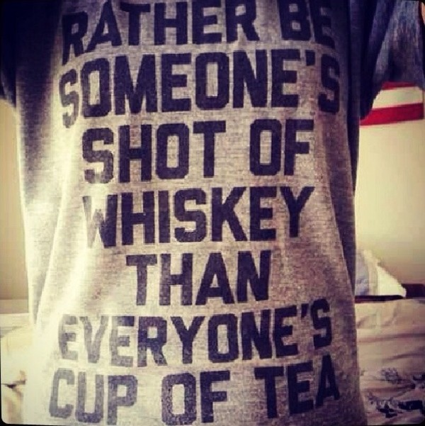 shirt t-shirt graphic tee whiskey rather be someones shot of whiskey