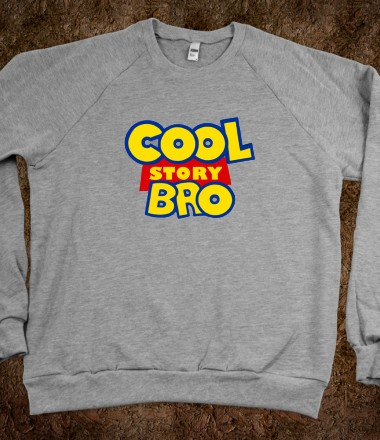 Cool story bro hayesey skreened t shirts organic for Custom t shirts and hoodies
