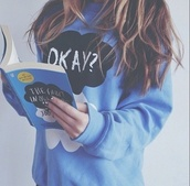 the fault in our stars,sweater,john green,brunette,book,oversized sweater,hazel grace,augustus waters,bleu