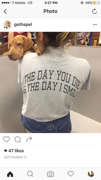 shirt quote on it cute t-shirt tumblr die death clothes love