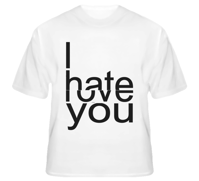 I Love Hate You T Shirt