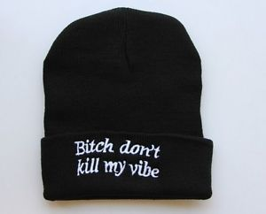 Men Girl Ustreet Knitting Beanie Street Dance Bitch Don'T Kill My Vibe Caps Hat | eBay