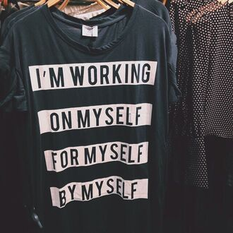 blouse grey t-shirt grey t-shirt textured shirt i work for myself shirt inspiring shirt black and white top clothes graphic tee long sleeve shirt sweater aesthetic aesthetic quote me myself tumblr cute style