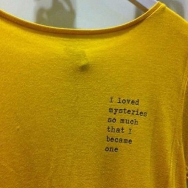 T Shirt Yellow Yellow Shirt Tumblr Mystery Quote On