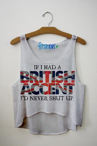 If i had a british accent fresh