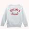 Give me a break sweatshirt - stylecotton