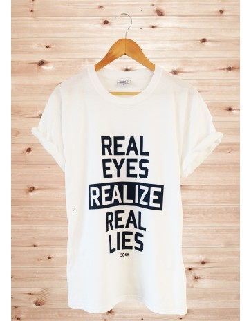 Real eyes realize real lies tee