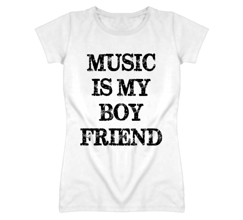 Music Is My Boy Friend White T Shirt