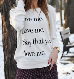 Love me, love me, say that you love me sweatshirt women sweater jumper