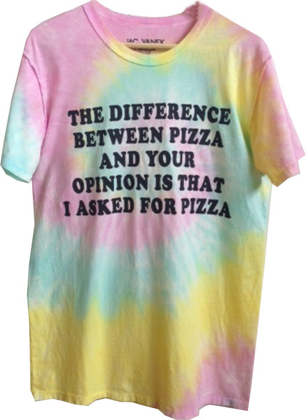 The difference between pizza and your opinion – #nylonshop