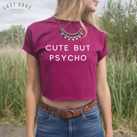Cute but psycho crop top shirt blogger hipster grunge