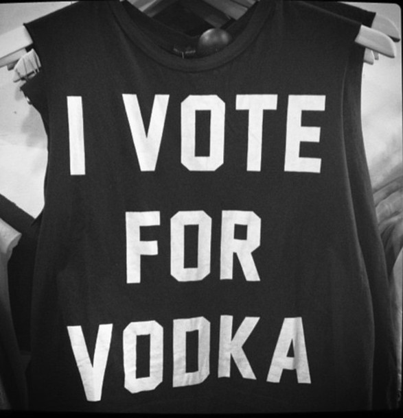 shirt vodka print tank top t-shirt original message tshirt clothes vote quote on it black white agree alcohol party muscles top top awsome drunk hipster casual muscle tee cute tank tops truebeautyg i vote for vodka black t-shirt black top women femme black tank top white writing