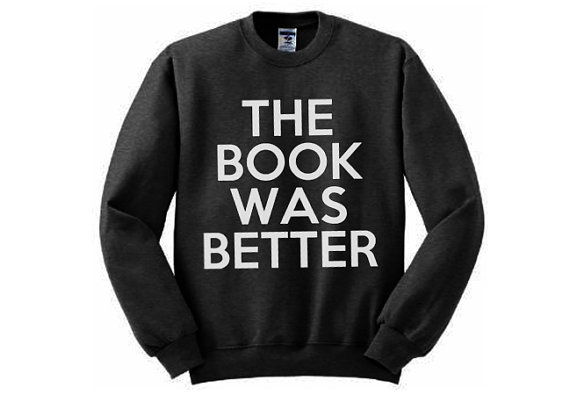 The Book Was Better Sweatshirt  Many sizes by AndroidSheepFTW