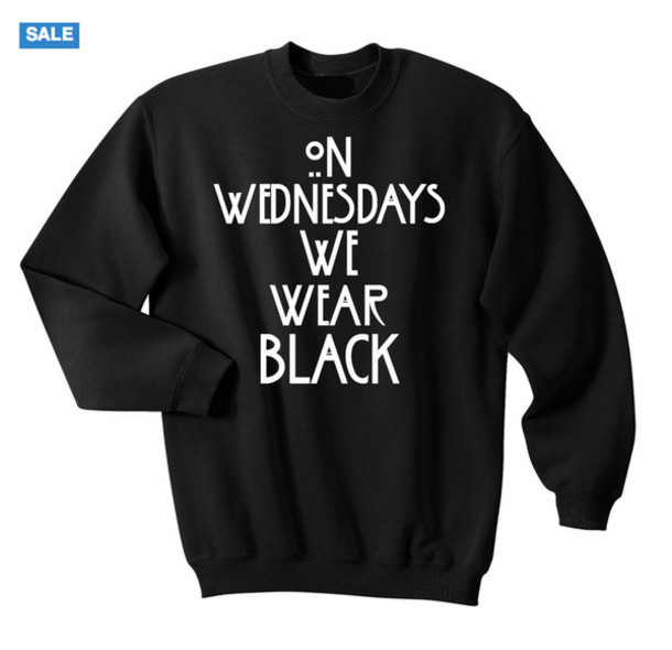 Sweater: on wednesday we wear black, on wednesdays we wear black ...