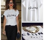t-shirt,celine,women,rihanna,paris blouse,shirt,jewels