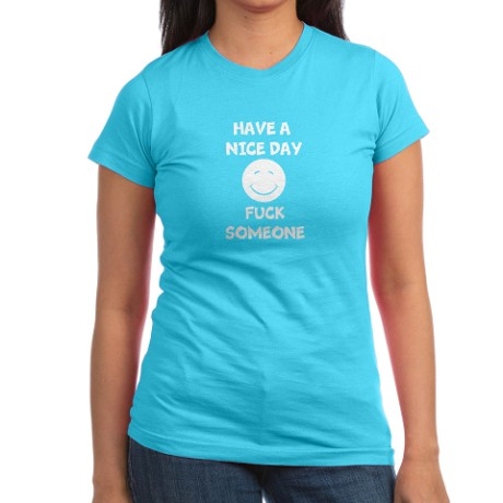 Have A Nice Day Fuck Someone on CafePress.com