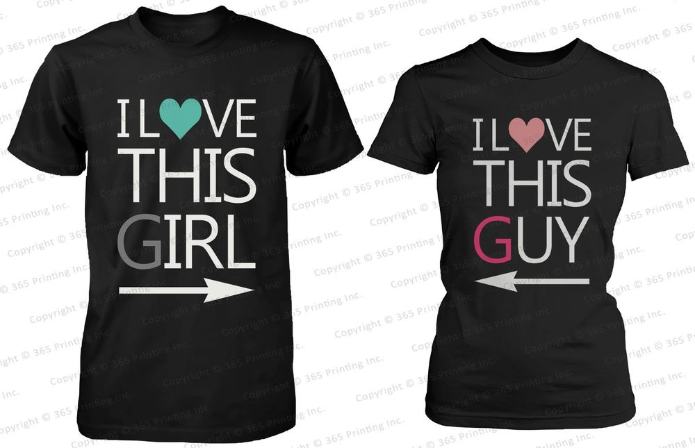 His and Her Matching T Shirts for Couples I Love This Girl and I Love This Guy | eBay