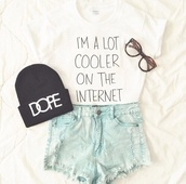 shirt,white,i'm a lot cooler on the internet,im a lot cooler on the internet,black,quote on it,hat,top,t-shirt,internet,crock top,sunglasses,beanie,nerd,denim shorts,shorts,blouse,hair accessory,white shirt,i'm a lot cooler on the internet t-shirts,dope