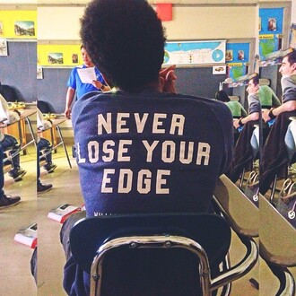 shirt never lose your edgy never lose your edge sweater bold font white black class back to school new york city