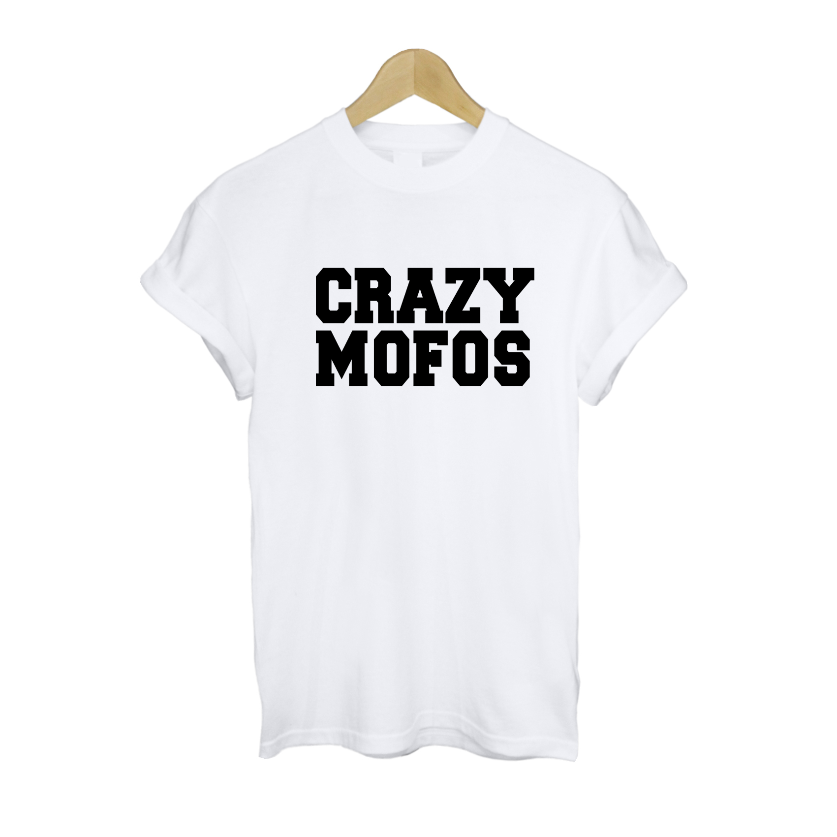 Crazy Mofos T Shirt £10   Free UK Delivery   10% OFF