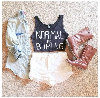 shirt normal is boring shorts t-shirt tank top vest top quote on it outfit cute denim denim shirt lace cream ivory white brown boots lace boots millitairy