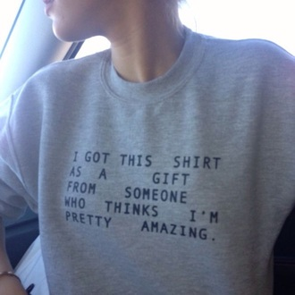 sweater grey quote on it grey sweater sweater with words