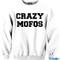 Crazy mofos crewneck