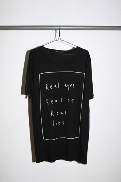 t-shirt black real eyes black and white graphics tshirt shirt realeyes realise real lies reallies oversized over sized white hipster tumblr machine head oversize oversized shirt