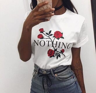 t-shirt shirt roses nothing white quote on it flowers letter floral rose fashion style trendy casual beautifulhalo nothing top floral t-shirt white top summer spring red slogan t-shirts blouse white t-shirt print