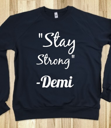 "Demi Lovato ""Stay Strong""  - cool designs - Skreened T-shirts, Organic Shirts, Hoodies, Kids Tees, Baby One-Pieces and Tote Bags Custom T-Shirts, Organic Shirts, Hoodies, Novelty Gifts, Kids Apparel, Baby One-Pieces 
