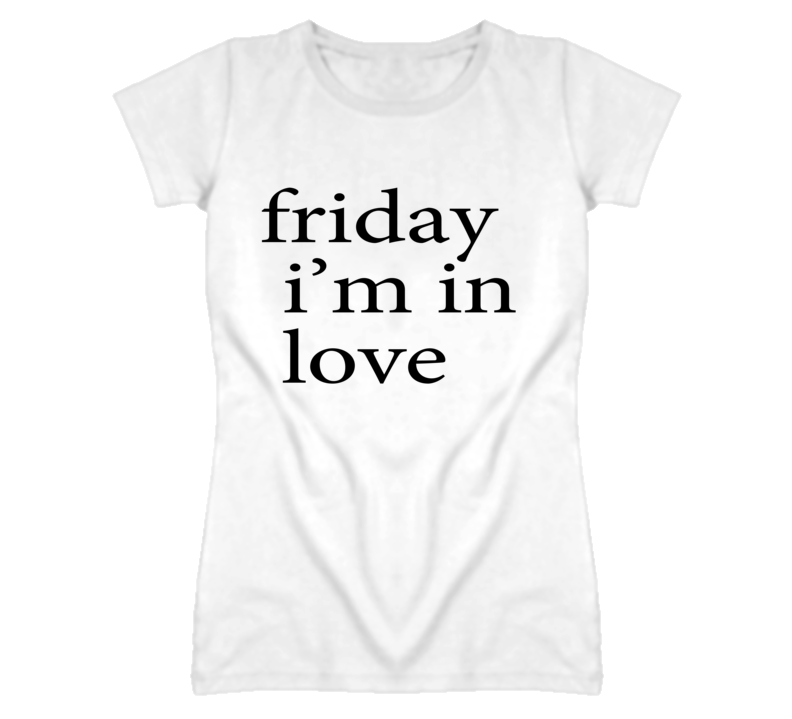 Friday Im In Love Graphic Music T Shirt