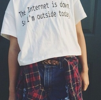 shirt t-shirt top white shirt tumblr tumblr shirt crop tops the internet is down so im outside today boho bohemian grunge vintage hipster quote on it phone cover
