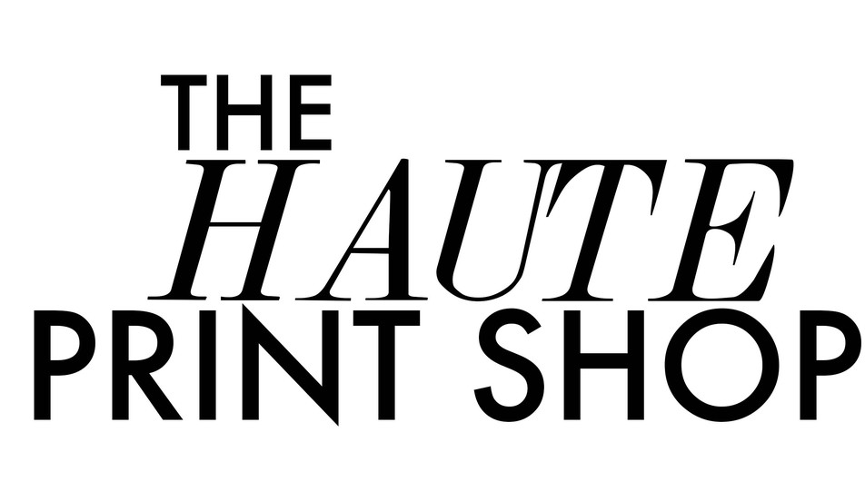 The HAUTE print shop - lovingly hand printed in England