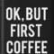 'ok, but first coffee (white font)' iphone case/skin by akmilr