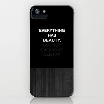 Everything has beauty. But not everyone can see iPhone & iPod Case by Deadly Designer on Wanelo