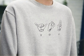 sweater you letters hoodie grey sweater hand signs