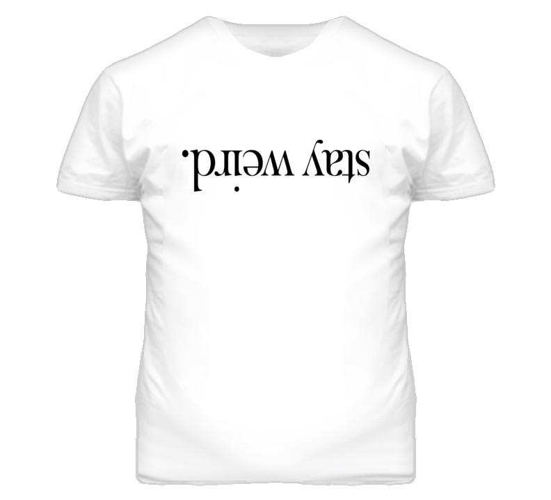 Stay Weird Upside Down Graphic T Shirt