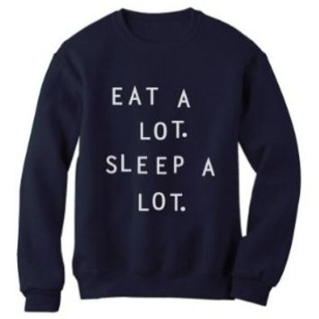 EAT A LOT SLEEP A LOT Sweatshirt on Wanelo