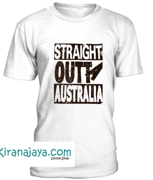 Straight Outta Australia Tshirt – Kirana Jaya