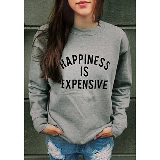 sweater grey sweater back to school hapiness hapiness is expensive quote on it tumblr hippie hipster swag cool dope casual urban tumblr outfit grey winter outfits winter sweater winter swag sweatshirt rose wholesale style zaful fall outfits round neck letter print gray sweatshirt fashion long sleeves happiness jumper hoody hoodie women clothes comfort shirt