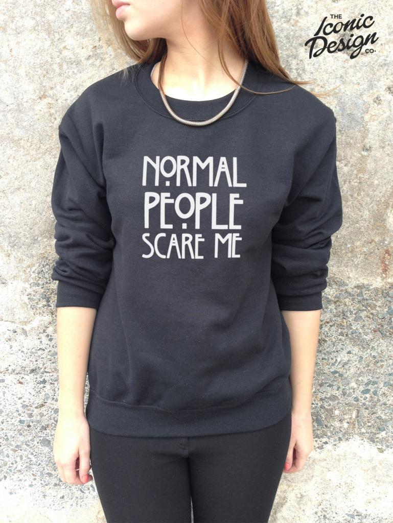 * NORMAL PEOPLE SCARE ME Jumper Top Sweater Sweatshirt Slogan Blogger * | eBay