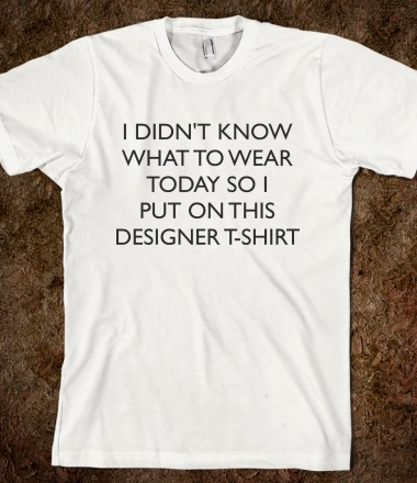 I didn't know ... shirt - Maridesign - Skreened T-shirts, Organic Shirts, Hoodies, Kids Tees, Baby One-Pieces and Tote Bags Custom T-Shirts, Organic Shirts, Hoodies, Novelty Gifts, Kids Apparel, Baby One-Pieces | Skreened - Ethical Custom Apparel