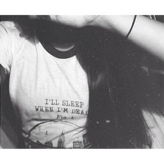 t-shirt sleep quote on it white black city black and white grunge dark
