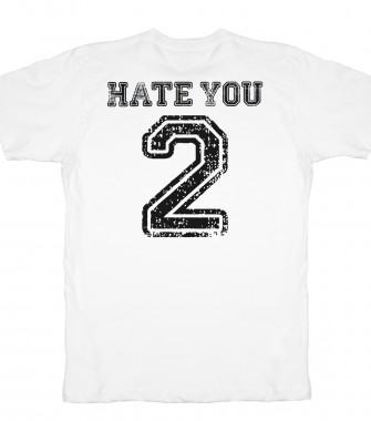 Hate you 2 loltshirts skreened t shirts organic for Organic custom t shirts