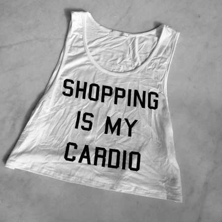 Shopping Is My Cardio - DivergentClosets